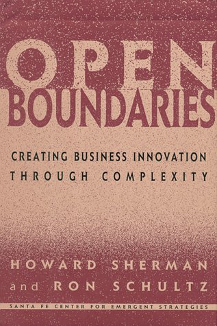Open Boundaries: Creating Business Innovation Through Complexity: Howard Sherman: 9780738200057: Amazon.com: Books