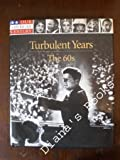 Turbulent Years: The 60s (Our American Century) (0783555032) by Our American Century