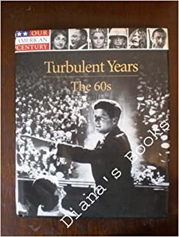 the turbulent times for america during the sixties The turbulent 1960s (6) a body of government officials who investigated the causes of urban riots in the 1960s and concluded that american society was.