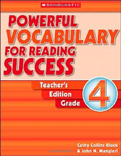 Powerful Vocabulary for Reading Success, Grade 4, Teacher's Edition, by Cathy Collins Block & John Mangieri