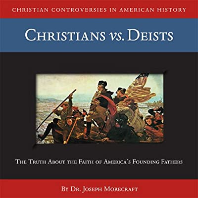 Christians vs. Deists (CD) (Christian Controversies in American History)