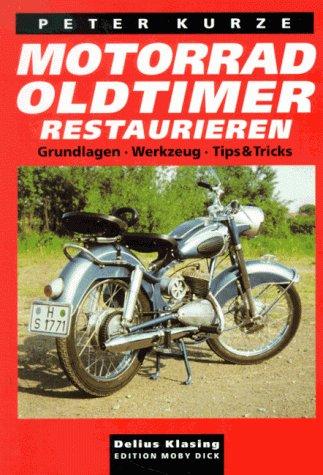 Motorrad- Oldtimer restaurieren. Grundlagen,