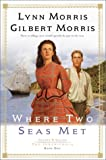 Where Two Seas Met (Cheney & Shiloh: The Inheritance #1) (1556614373) by Morris, Lynn