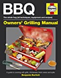 BBQ Manual: A Guide to Cooking with Grills, Chimeneas, Brick Ovens and Spits (Owner's Workshop Manual)
