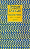 Robert Duncan: Selected Poems Pb
