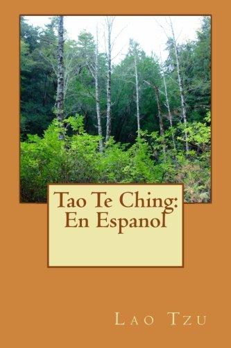 Tao Te Ching: En Espanol: cubierta de la naturaleza, clasico libro sobre taoismo