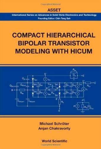 Compact Hierarchical Bipolar Transistor Modeling With Hicum (International Series on Advances in Solid State Electronics