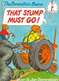 That Stump Must Go (I Can Read It All by Myself Beginner Books) (0679989633) by Berenstain, Stan