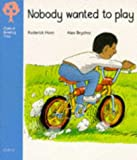 Oxford Reading Tree: Stage 3: Storybooks: Nobody Wanted to Play Roderick Hunt