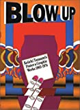 BLOW UP―Keiichi Tanaami's Poster&Graphic Works 1963‐1974