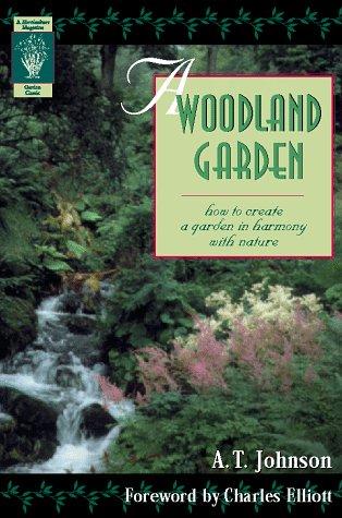 A Woodland Garden (Horticulture Magazine Garden Classic), A. T. Johnson