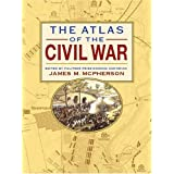 "Atlas of the Civil Warvon ""James M. McPherson"""