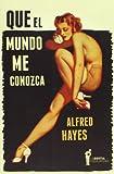 img - for QUE EL MUNDO ME CONOZCA (Spanish Edition) book / textbook / text book