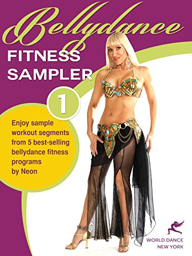 Bellydance Fitness Sampler 1 - sample segments from 5 bellydance fitness programs (Neon's format)