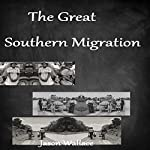 The Great Southern Migration | Jason Wallace