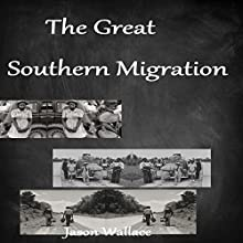 The Great Southern Migration Audiobook by Jason Wallace Narrated by Richard Andrews