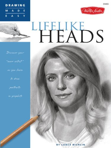 Drawing Made Easy: Lifelike Heads: Discover your