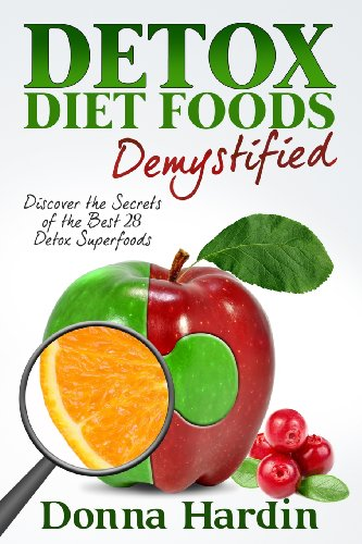 Detox Diet Foods Demystified: Discover The Secrets of the Best 28 Detox Superfoods for Cleansing and Detoxing Your Body Naturally detox machine ion cleanse ionic detox foot spa machine footbath massage detox foot patch foot massage body care 1pcs by dhl
