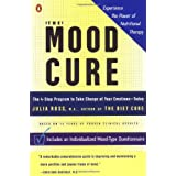 The Mood Cure: The 4-Step Program to Take Charge of Your Emotions--Todayby Julia Ross