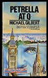Petrella at Q (Perennial British Mystery) (0060809639) by Gilbert, Michael Francis