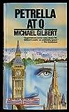 Petrella at Q (Perennial British Mystery) (0060809639) by Gilbert, Michael Francis