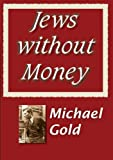 img - for Jews without Money (Transaction Large Print Books) book / textbook / text book