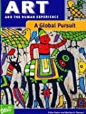 img - for Art: A Global Pursuit : Art and the Human Experience book / textbook / text book