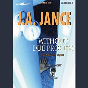 Without Due Process: J. P. Beaumont Series, Book 10 | [J. A. Jance]