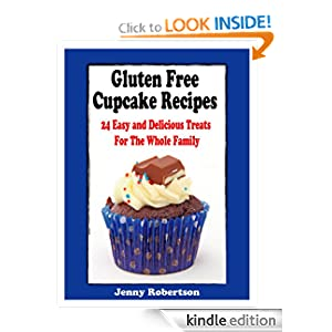 Gluten Free Cupcake Recipes: 24 Easy And Delicious Treats For The Whole Family