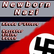 Newborn Nazi (       UNABRIDGED) by Rhoda D'Ettore Narrated by Elaine Baden