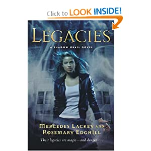 Shadow Grail #1: Legacies by Mercedes Lackey and Rosemary Edghill