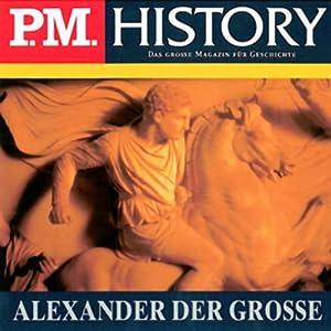 Alexander der Große (P.M. History) Hörbuch