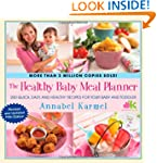 The Healthy Baby Meal Planner: 200 Qu...