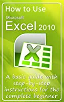 How to Use Microsoft Excel 2010 Front Cover
