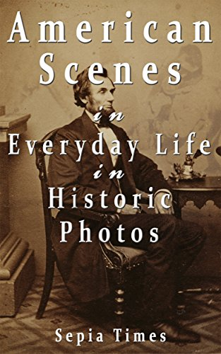 Free Kindle Book : American Scenes in Everyday Life in Historic Photos (Memories of America)