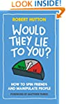 Would They Lie to You? How to Spin Fr...