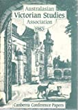 img - for Australasian Victorian Studies Association 1983: Canberra Conference Papers book / textbook / text book