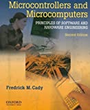 img - for Microcontrollers and Microcomputers Principles of Software and Hardware Engineering 2nd (second) Edition by Cady, Frederick M [2009] book / textbook / text book