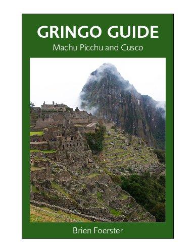 Gringo Guide: Machu Picchu And Cusco