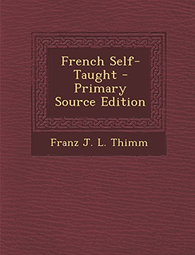 French Self-Taught - Primary Source Edition