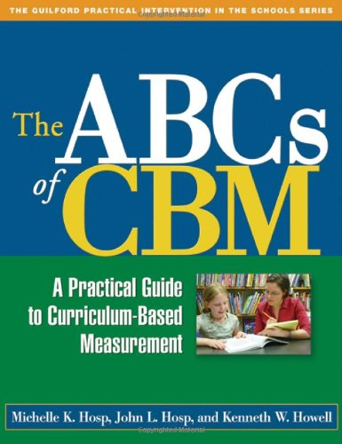 The ABCs of CBM: A Practical Guide to Curriculum-Based...