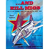 Lou Drendel ...And Kill MiGs, Air to Air Combat From Vietnam to the Gulf War - Aircraft Specials series (6072)