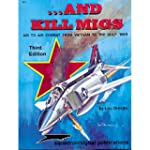 And Kill Migs: Air to Air Combat from...