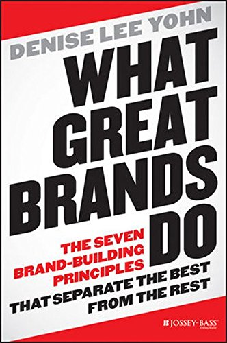 What Great Brands Do: The Seven Brand-Building Principles that Separate the Best from the Rest (Books On Positioning compare prices)