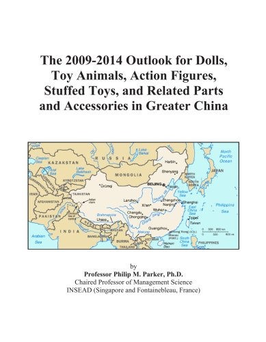 The 2009-2014 Outlook for Dolls, Toy Animals, Action Figures, Stuffed Toys, and Related Parts and Accessories in Greater China