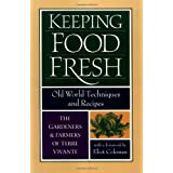 Keeping Food Fresh: Old World Techniques & Recipesby Vivante