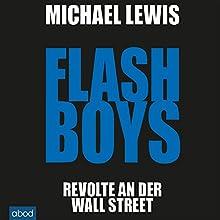 Flash Boys: Revolte an der Wall Street Hörbuch von Michael Lewis Gesprochen von: Matthias Lühn