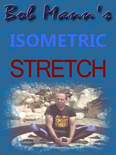 Bob Mann's Isometric Stretch