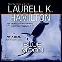 Blue Moon: Anita Blake, Vampire Hunter, Book 8 Audiobook by Laurell K. Hamilton Narrated by Kimberly Alexis