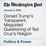 Donald Trump's Transparent, Misguided Questioning of Ted Cruz's Religion | Janell Ross